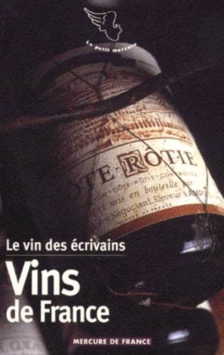 Jean-Noël Mouret - Le vin des écrivains Tome 1 - Vins de France.