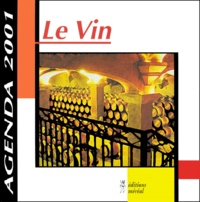 Jean-Noël Mouret - Le vin. - Agenda 2001.