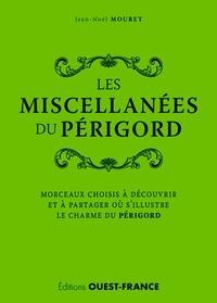 Jean-Noël Mouret - les Miscellanées du Périgord - Morceaux choisis à découvrir et à partager où s'illustre le charme du Périgord.