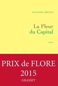 Jean-Noël Orengo - La Fleur du Capital.