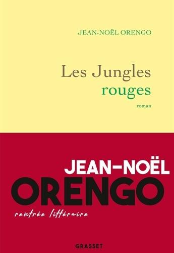 Jean-Noël Orengo - Les Jungles rouges.