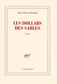 Jean-Noël Pancrazi - Les dollars des sables.