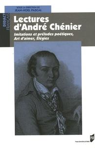 Jean-Noël Pascal - Lectures d'André Chénier - Imitations et préludes poétiques, Art d'aimer, Elégies.