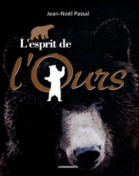 Jean-Noël Passal - L'esprit de l'Ours.