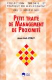 Jean-Noël Pfaff - Petit traité de management de proximité à l'usage de votre premier emploi de responsable.