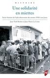 Jean-Noël Retière et Jean-Pierre Le Crom - Une solidarité en miettes - Socio-histoire de l'aide alimentaire des années 1930 à nos jours.