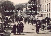 Jean-Noël Retourne - Flanerie dans Caudebec-en-Caux, avant l'incendie.