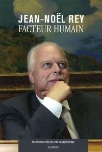 Jean-Noël Rey - Facteur humain.