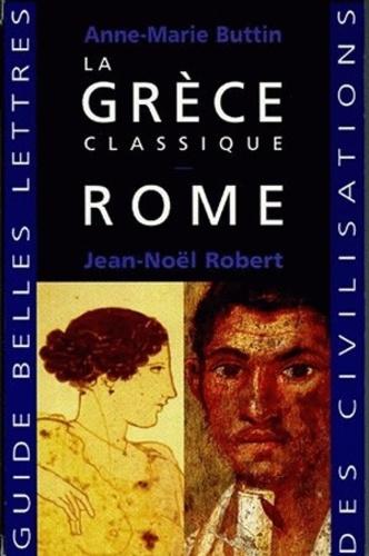 Jean-Noël Robert et Anne-Marie Buttin - Anne-Marie Buttin et Jean-Noël Robert Coffret en 2 volumes : La Grèce classique - Rome.