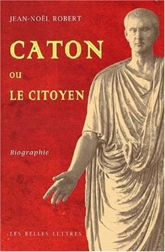 Jean-Noël Robert - Caton ou le citoyen.