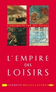 Jean-Noël Robert - L'empire des loisirs - L'otium des Romains.