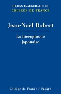 Jean-Noël Robert - La hiéroglossie japonaise.