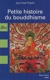 Jean-Noël Robert - Petite histoire du bouddhisme.