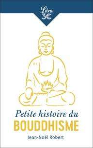 Jean-Noël Robert - Petite histoire du bouddhisme - Religion, cultures et identités.