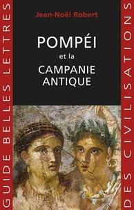 Jean-Noël Robert - Pompéi et la Campanie antique.