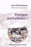 Jean-Noël Salomon - Danger pollutions !.