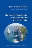 Jean-Noël Salomon - Géomorphologie sous-marine et littorale.