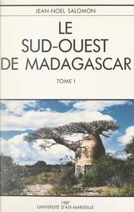 Jean-Noël Salomon - Le Sud-Ouest de Madagascar (1). Étude de géographie physique.