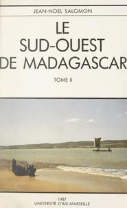 Jean-Noël Salomon - Le Sud-Ouest de Madagascar (2). Étude de géographie physique.