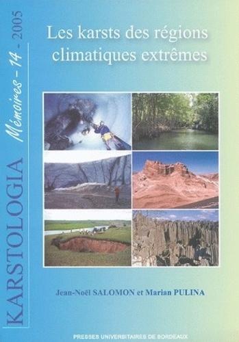 Jean-Noël Salomon et Marian Pulina - Les karsts des régions climatiques extrêmes.