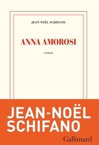 Jean-Noël Schifano - Anna Amorosi.
