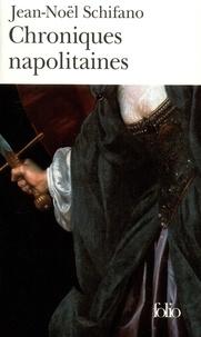 Jean-Noël Schifano - Chroniques napolitaines.