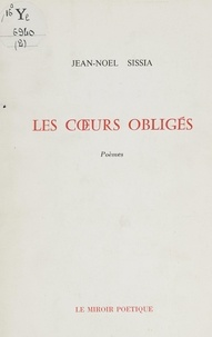 Jean-Noël Sissia - Les cœurs obligés.