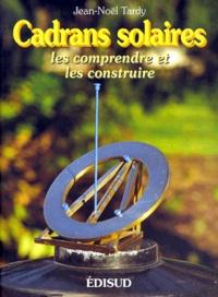 Goodtastepolice.fr Cadrans solaires. Les comprendre et les construire, 2ème édition Image