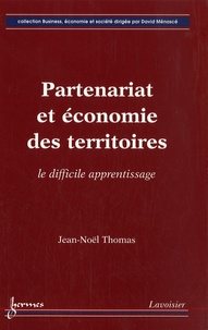 Jean-Noël Thomas - Partenariat et économie des territoires - Le difficile apprentissage.