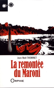 Jean-Noël Thominet - La remontée du Maroni.