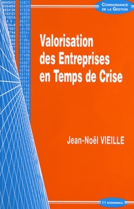 Jean-Noël Vieille - Valorisation des Entreprises en Temps de Crise.