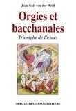 Jean-Noël von der Weid - Orgies et bacchanales - Triomphe de l'excès.