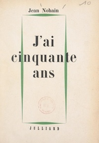 Jean Nohain et Claude Dauphin - J'ai cinquante ans.