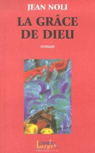 Jean Noli - La grâce de Dieu.