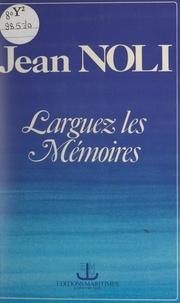 Jean Noli - Larguez les mémoires.