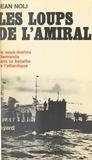 Jean Noli et Constantin Melnik - Les loups de l'amiral.