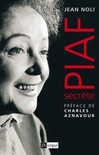 Jean Noli - Piaf secrète.