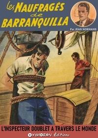 Jean Normand - Les naufragés de Barranquilla.
