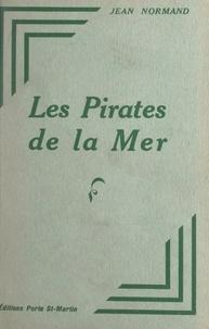 Jean Normand - Les pirates de la mer.
