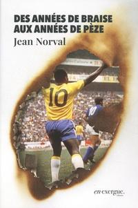 Jean Norval - Des années de braise aux années de pèze.