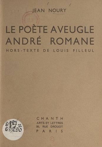 Le poète aveugle André Romane