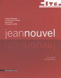 Jean Nouvel et Christine Desmoulins - Jean Nouvel - Ce qui est là n'est pas ailleurs - Leçon inaugurale de l'Ecole de Chaillot prononcée le 8 janvier 2008.