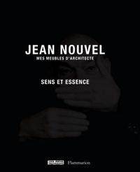 Jean Nouvel - Mes meubles d'architecte - Sens et essence.