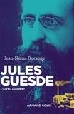 Jean-Numa Ducange - Jules Guesde - L'anti-Jaurès ?.