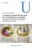 Jean-Numa Ducange - La Révolution française et l'histoire du monde - Deux siècles de débats historiques et politiques 1815-1991.