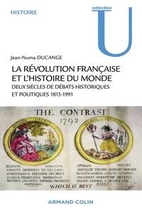 La Révolution française et lhistoire du monde - Deux siècles de débats historiques et politiques 1815-1991.pdf