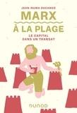 Jean-Numa Ducange - Marx à la plage - Le Capital dans un transat.