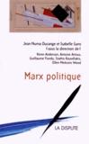 Jean-Numa Ducange et Isabelle Garo - Marx politique.