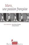 Jean-Numa Ducange et Antony Burlaud - Marx, une passion française.