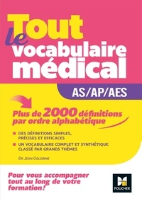 Jean Oglobine - Tout le vocabulaire médical AS/AP/AES.